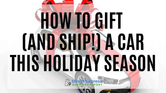 How To Gift (and Ship!) A Car This Holiday Season