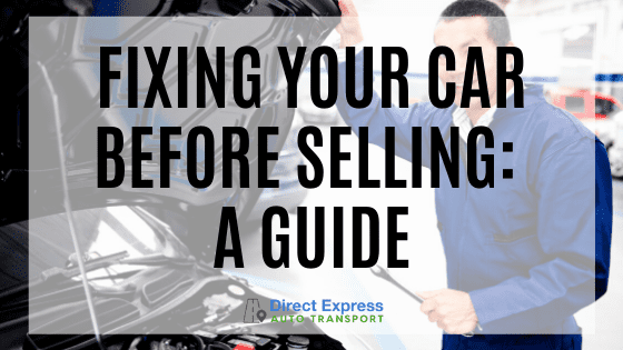 Fixing Your Car Before Selling: A Guide