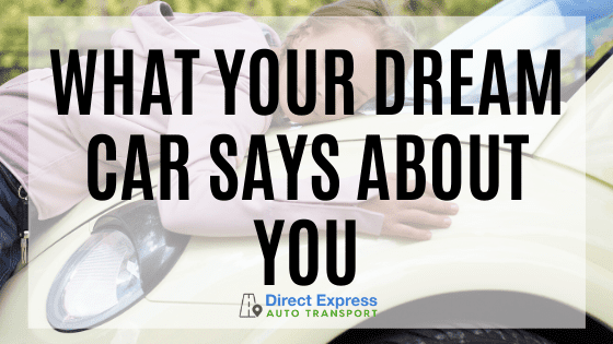 What Your Dream Car Says About You