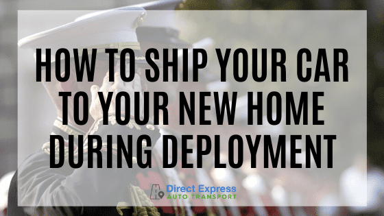 How To Prep Your Car And Ship It To A New Home During Deployment