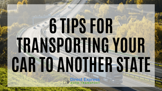 6 Tips For Transporting Your Car To Another State